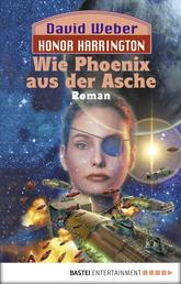 Honor Harrington: Wie Phoenix aus der Asche - Bd. 11. Roman