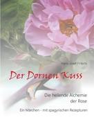 Hans-Josef Fritschi: Der Dornen Kuss