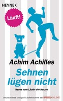 Achim Achilles: Sehnen lügen nicht