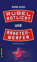 Bernd Hesse: Rubel, Rotlicht und Raketenwerfer ★★★