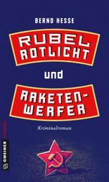 Rubel, Rotlicht und Raketenwerfer - Kriminalroman
