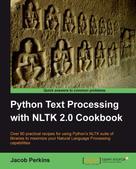 Jacob Perkins: Python Text Processing with NLTK 2.0 Cookbook