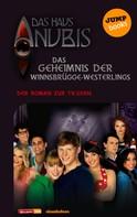 Das Haus Anubis: Das Haus Anubis - Band 5: Das Geheimnis der Winnsbrügge-Weslings