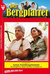 Der Bergpfarrer 389 – Heimatroman - Annas Familiengeheimnis