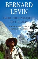 Bernard Levin: From the Camargue to the Alps