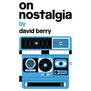 On Nostalgia (Unabridged)