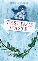 Anke Schläger: Festtagsgäste