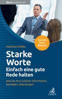 Matthias Nöllke: Starke Worte - Einfach eine gute Rede halten