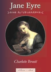 Charlotte Brontë: Jane Eyre - (Vollständige deutsche Ausgabe) (Illustriert)