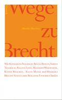 Monika Buschey: Wege zu Brecht ★★★★★
