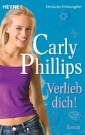Carly Phillips: Verlieb dich! ★★★★