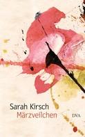 Sarah Kirsch: Märzveilchen