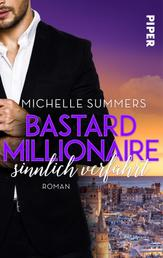 Bastard Millionaire - sinnlich verführt - Roman