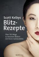 Scott Kelby: Scott Kelbys Blitz-Rezepte ★★★★★