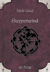 DSA 25: Steppenwind - Das Schwarze Auge Roman Nr. 25