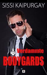 Verdammte Bodyguards
