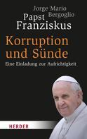 Jorge Mario Bergoglio: Korruption und Sünde