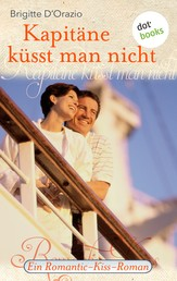 Kapitäne küsst man nicht - Ein Romantic-Kiss-Roman - Band 14