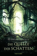 Harry Connolly: Die Quelle der Schatten ★★★★