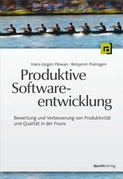 Produktive Softwareentwicklung - Bewertung und Verbesserung von Produktivität und Qualität in der Praxis