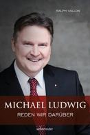 Dr. Ralph Vallon: Michael Ludwig - Reden wir darüber ★★★★★