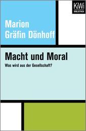 Macht und Moral - Was wird aus der Gesellschaft?