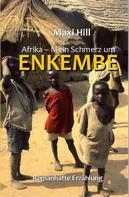Maxi Hill: Afrika - Mein Schmerz um Enkembe