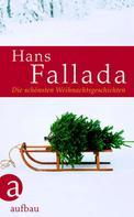 Hans Fallada: Die schönsten Weihnachtsgeschichten