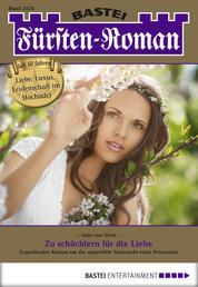 Fürsten-Roman - Folge 2524 - Zu schüchtern für die Liebe