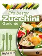 Felicitas Bauer: Die besten Zucchini-Rezepte ★★★