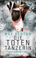 Max Bentow: Die Totentänzerin ★★★★