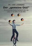 """Dr. Uwe Lawrenz: Der """"gemeine Ossi"""" ★"""