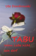 Ute Dombrowski: Tabu Wenn Liebe nicht sein darf