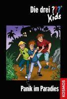 Ulf Blanck: Die drei ??? Kids, 1, Panik im Paradies (drei Fragezeichen Kids) ★★★★