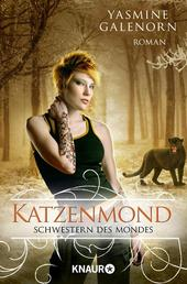Schwestern des Mondes: Katzenmond - Roman