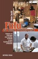 Dieter Jacobi: Fufu ist keine Götterspeise ★★★★★