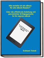 """""""Der eBook-Maker für jedermann/-frau"""" Oder eine Kurzanleitung mit Illustrationen für Ihr eigenes eBook"""