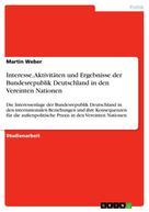 Martin Weber: Interesse, Aktivitäten und Ergebnisse der Bundesrepublik Deutschland in den Vereinten Nationen
