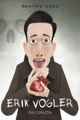 Erik Vogler 5: Sin corazón