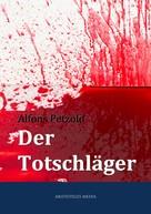 Alfons Petzold: Der Totschläger