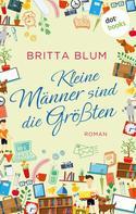 Britta Blum: Kleine Männer sind die Größten ★★★