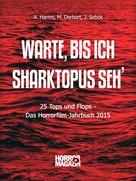 Andreas Harms: Warte, bis ich Sharktopus seh' ★★★★