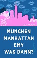 Louis Franzky: München-Manhattan-Emy-was dann