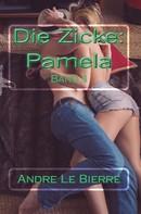 Andre Le Bierre: Die Zicke: Pamela