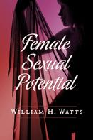 William H. Watts: Female Sexual Potential