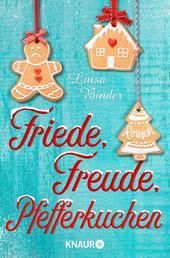 Friede, Freude, Pfefferkuchen - Roman