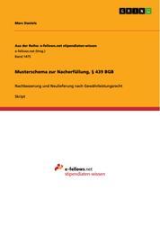 Musterschema zur Nacherfüllung, § 439 BGB - Nachbesserung und Neulieferung nach Gewährleistungsrecht