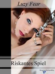 Riskantes Spiel - Ein BDSM eBook