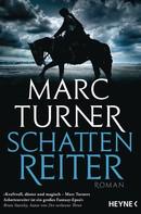 Marc Turner: Schattenreiter ★★★★