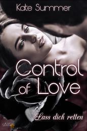 Control of Love: Lass Dich Retten